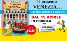 """""""Ti presento Venezia"""", con La Voce un libro unico e imperdibile"""