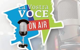 """""""La Vostra Voce"""" va in radio"""